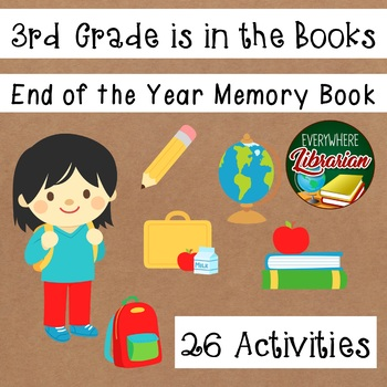 3rd Grade is in the Books! - End of the Year Memory Book - 26 Activities NO PREP