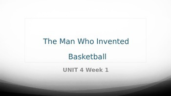 3rd Grade reading street Unit 4 Week 1 The Man Who Invented Basketball