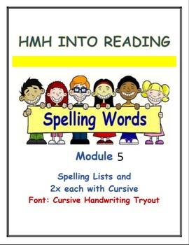 3rd gr. HMH Into Reading  Module 5 spelling lists and 2x each w/cursive