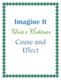 3rd grade Imagine It; Unit 2 Animal Habitats; Cause and Effect Worksheets