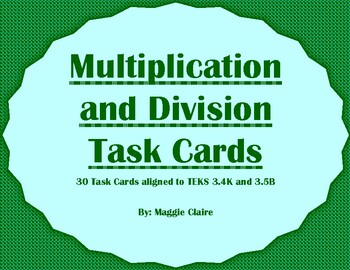 3rd grade Multiplication and Division Task Cards - TEKS 3.4K and 3.5B
