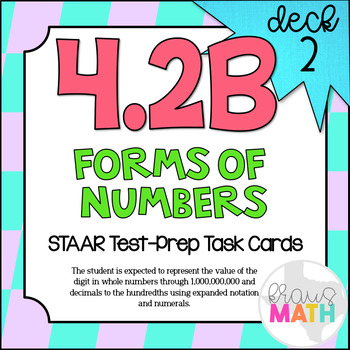 4.2B (DECK 2): Forms of Numbers & Decimals STAAR Test Prep Task Cards!
