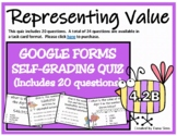 4.2B Google Forms Quiz (Representing Value)