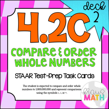 4.2C (DECK 2): Compare & Order Whole Numbers STAAR Test Prep Task Cards!