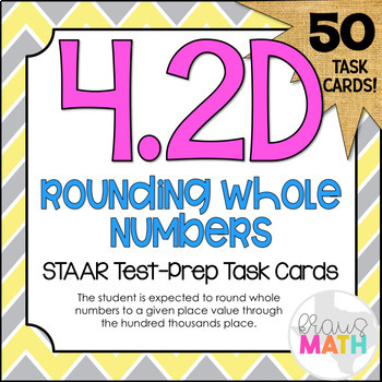 4.2D: Rounding Whole Numbers STAAR Test-Prep Task Cards (GRADE 4)