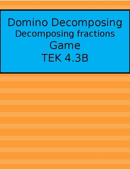 4.3B Decomposing Dominoes Game (decomposing fractions into smaller fractions)