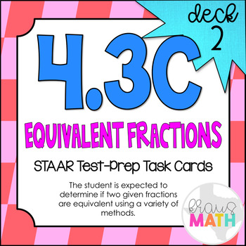 4.3C (DECK 2): Equivalent Fractions STAAR Test Prep Task Cards (Grade 4)