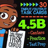 4.5B Math ★ INPUT-OUTPUT TABLES ★ 4th Grade Math TEK 4.5B ★ TEKS Task Cards
