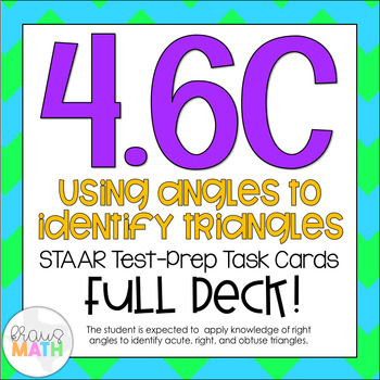4.6C: Classifying Triangles STAAR Test-Prep Task Cards (4.G.2)