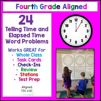 4.8C Telling Time & Elapsed Time Word Problem 24 Math Station Task Cards