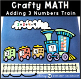 4 Add Three Numbers Train Math Craft (From Crafty Math Bundle 3)