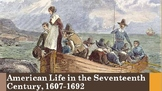 4. American Life in the Seventeenth Century, 1607-1692