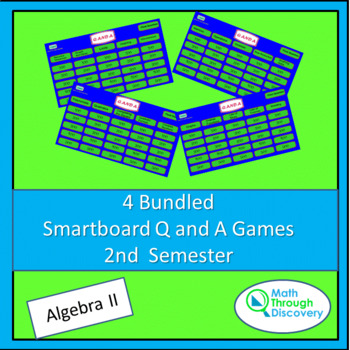 4 Bundled Algebra II Smartboard Q and A Games - 2nd Semester