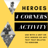 4 Corners Activity--Heroes (Epic Hero Unit)