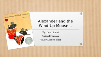 4 Day Lesson- Alexander and The Wind Up Mouse