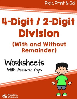 4 Digit by 2 Digit Division Worksheets With and Without Remainder