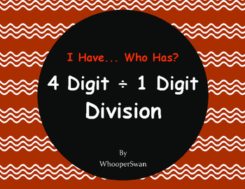 4-Digit and 1-Digit Division - I Have, Who Has