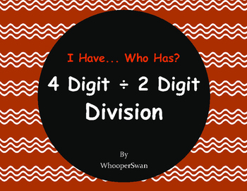 4-Digit and 2-Digit Division - I Have, Who Has
