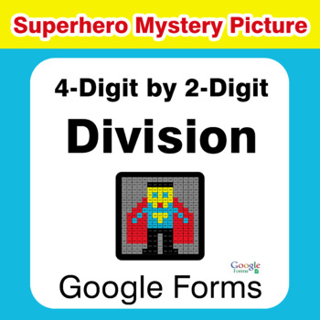 4-Digit by 2-Digit Division - Superhero Mystery Picture - Google Forms