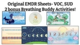 4 EMDR SUD & VOC worksheets and 2 bonus breathing buddy activities!