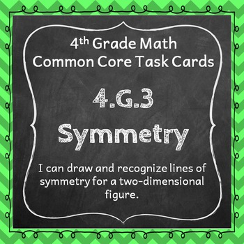 4.G.3 Task Cards: Lines of Symmetry Task Cards 4.G.3: Symmetrical Lines Centers