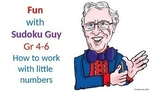 Fun with Sudoku Guy. (Gr 4-6, LESSON 4): How to work with