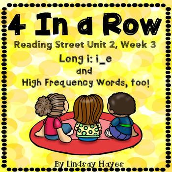 4 In a Row: Reading Street Skills Unit 2, Week 3 - Long i: i_e