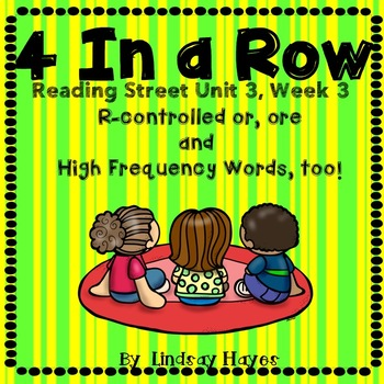4 In a Row: Reading Street Skills Unit 3, Week 3 - R-Controlled Vowels or, ore