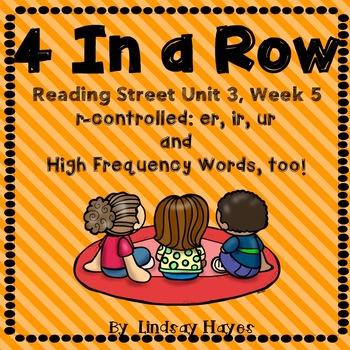 4 In a Row: Reading Street Skills Unit 3, Week 5 - r-controlled er, ir, ur