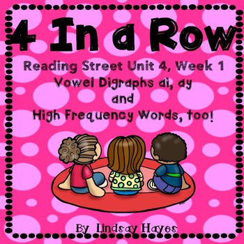 4 In a Row: Reading Street Skills Unit 4, Week 1 - Vowel Digraphs ai, ay
