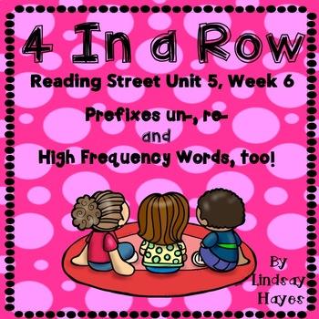 4 In a Row: Reading Street Skills Unit 5, Week 6 Prefixes un-, re-