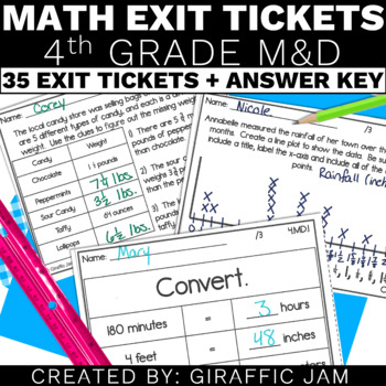 4.MD.1, 4.MD.2, 4.MD.3, 4.MD.4, 4.MD.5, 4.MD.6, 4.MD.7 Exit Tickets!  Math, 4th