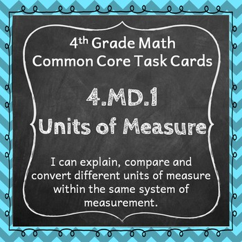 4.MD.1 Task Cards: Units of Measure Task Cards 4.MD.1: Measurement Units Centers