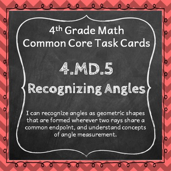 4.MD.5 Task Cards: Recognizing Angles (Fourth-Grade Common