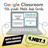 ⭐ GOOGLE CLASSROOM ⭐ 4.NBT.1 Task Cards ⭐ Place Value