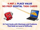 "4.NBT.1 ""PLACE VALUE"" DIGITAL TASK CARDS - NO PREP: EASY A"