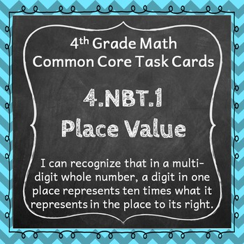 4.NBT.1 Task Cards: Place Value Task Cards 4.NBT.1 Centers for Place Value