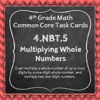 4.NBT.5 Task Cards: Multiplying Whole Numbers Task Cards 4