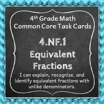 4.NF.1 Task Cards: Equivalent Fractions Task Cards 4.NF.1: Equivalent Fractions