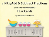 4.NF.3 (Add & Subtract Fractions) Task Cards