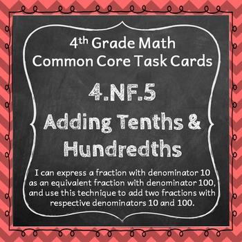 4.NF.5 Task Cards: Adding Fractions Task Cards 4.NF.5: Add Tenths & Hundredths