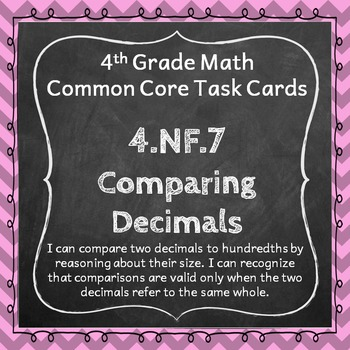 4.NF.7 Task Cards: Comparing Decimals Task Cards 4.NF.7: Decimal Comparing