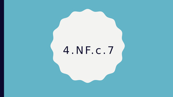 4.NF.C.7 Review PowerPoint