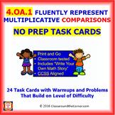 4.OA.1 Math NO PREP Task Cards—REPRESENT  MULTIPLICATIVE COMPARISONS