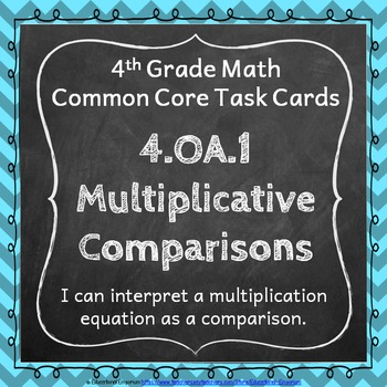 4.OA.1 Task Cards: Multiplicative Comparisons Task Cards 4.OA.1