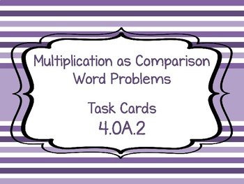4.OA.2 Multiplication as Comparison Task Cards