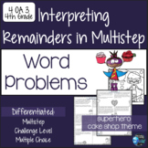 4.OA.3 Multistep Word Problems: Interpreting Remainders 4th Grade