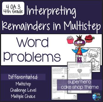 4.OA.3 Multistep Word Problems: Interpreting Remainders 4th Grade