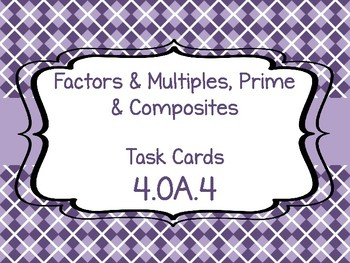 4.OA.4 Factors, Multiples and Prime Numbers Task Cards