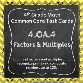 4.OA.4 Task Cards: Factors & Multiples Task Cards 4OA4: Factorization Task Cards